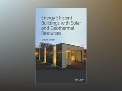 Energy Efficient Buildings with Solar and Geothermal Resources av Ursula Eicker