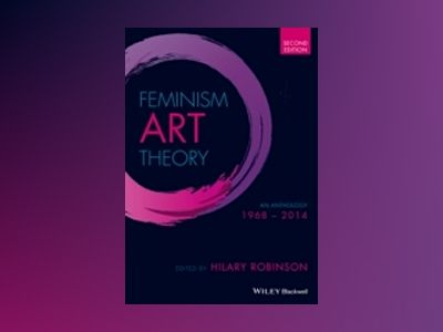 Feminism-Art-Theory: An Anthology 1968-2014 av Hilary Robinson