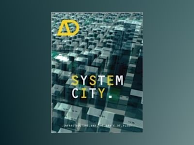 System City: Infrastructure and the spaces of flows (AD) av Michael Weinstock