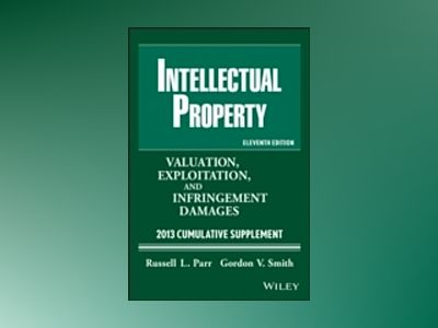 Intellectual Property: Valuation, Exploitation and Infringement Damages 201 av Russell L. Parr