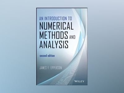 An Introduction to Numerical Methods and Analysis, 2nd Edition av James F. Epperson