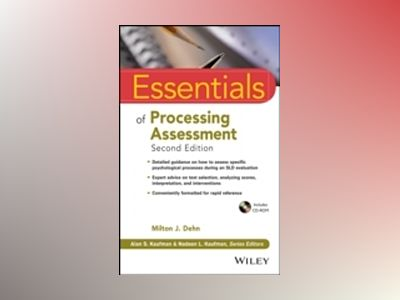 Essentials of Processing Assessment, 2nd Edition av Milton J. Dehn