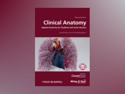 Clinical Anatomy: Applied Anatomy for Students and Junior Doctors, 13th Edi av Harold Ellis