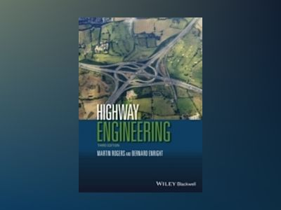 Highway Engineering, 3rd Edition av Martin Rogers