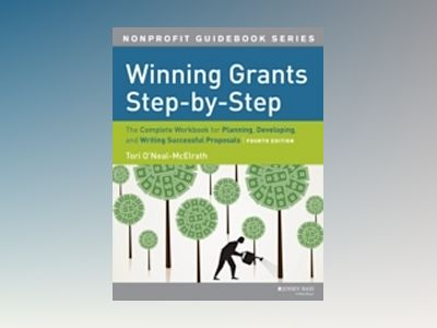 Winning Grants Step by Step: The Complete Workbook for Planning, Developing av Tori O'Neal-McElrath