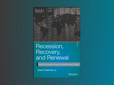 Recession, Recovery, and Renewal: Long-Term Nonprofit Strategies for Rapid av Susan U. Raymond
