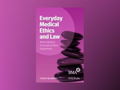 Everyday Medical Ethics and Law av BMA Medical Ethics Department