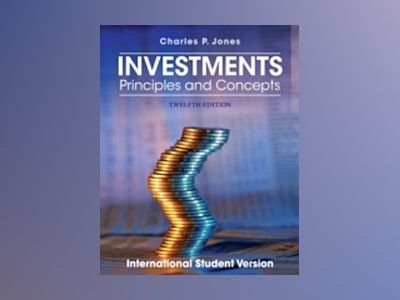 Investments: Principles and Concepts, 12th Edition International Student Ve av Charles P. Jones
