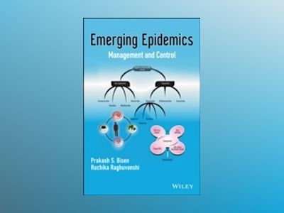 Emerging Epidemics: Management and Control av P. S. Bisen
