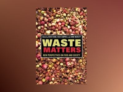 Waste Matters: New Perspectives on Food and Society av David Evans