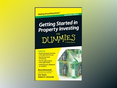 Getting Started in Property Investment For Dummies, Australian Edition av Bruce Brammall