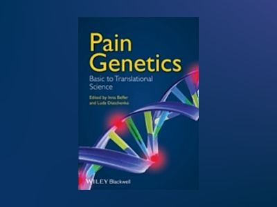 Genetics of Human Pain Perception: Basic to Translational Science av Inna Belfer