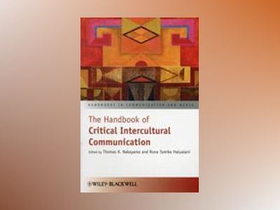 The Handbook of Critical Intercultural Communication av Thomas K. Nakayama