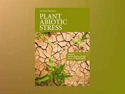 Plant Abiotic Stress, 2nd Edition av Matthew A. Jenks