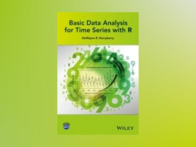 Basic Data Analysis for Time Series with R av DeWayne R. Derryberry