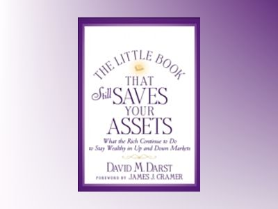 The Little Book that Still Saves Your Assets: What The Rich Continue to Do av David M. Darst