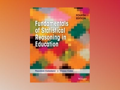 Fundamentals of Statistical Reasoning in Education, 4th Edition av Theodore Coladarci