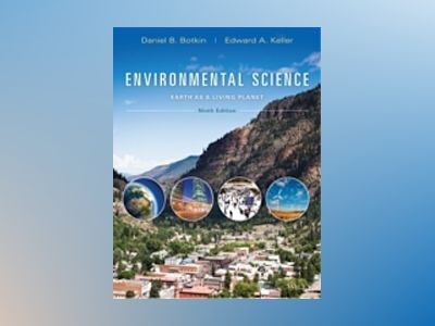 Environmental Science: Earth as a Living Planet, 9th Edition av Daniel B. Botkin
