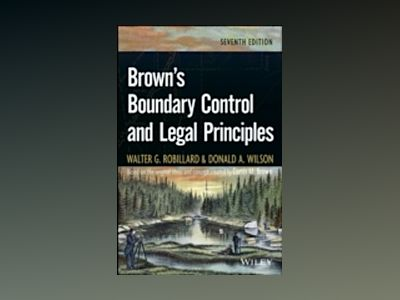 Brown's Boundary Control and Legal Principles, 7th Edition av Walter G. Robillard
