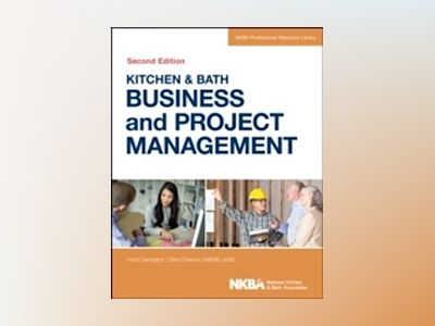 Kitchen and Bath Business and Project Management, with Website, 2nd Edition av NKBA
