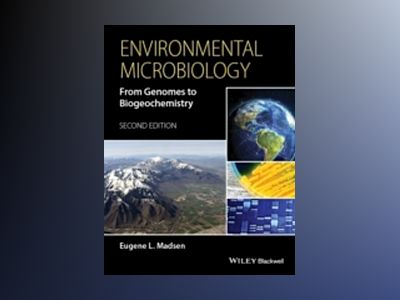 Environmental Microbiology: From Genomes to Biogeochemistry, 2nd Edition av Eugene L. Madsen