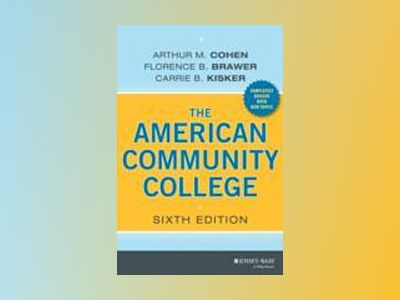 The American Community College, 6th Edition av Arthur M. Cohen