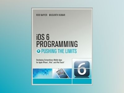 iOS 6 Programming Pushing the Limits av Rob Napier