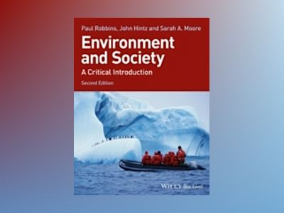 Environment and Society: A Critical Introduction, 2nd Edition av Paul Robbins