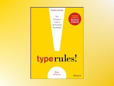 Type Rules: The Designer's Guide to Professional Typography, 4th Edition av Ilene Strizver