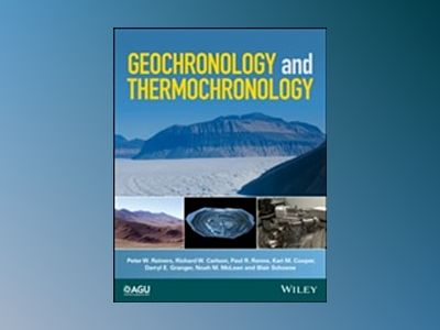 Geochronology and Thermochronology av Peter W. Reiners