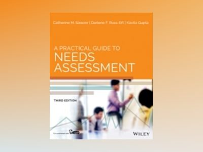 A Practical Guide to Needs Assessment, 3rd Edition (co-published with ASTD) av Catherine M. Sleezer