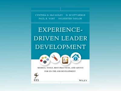CCL's Best Practices for Experience-based Leadership Development: Tools, Te av Cynthia D. McCauley