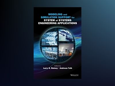 Modeling and Simulation Support for System of Systems Engineering Applicati av Larry B. Rainey