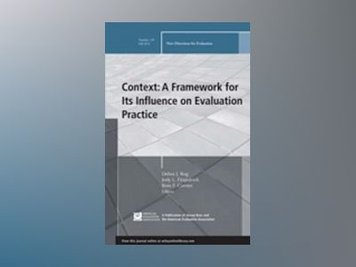 Context: A Framework for Its Influence on Evaluation Practice, Number 135 av EV
