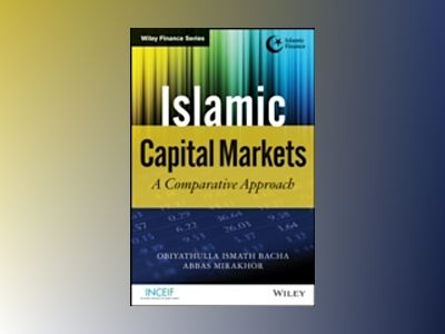 Islamic Capital Markets: A Comparative Approach av Obiyathulla Ismath Bacha