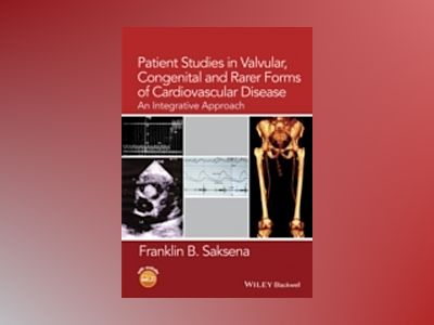 Patient Studies in Valvular, Congenital and Rarer Forms of Cardiovascular D av Franklin B. Saksena