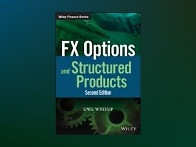 FX Options and Structured Products, 2nd Edition av Uwe Wystup