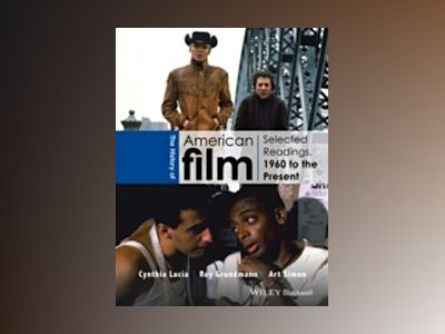 American Film History: Selected Readings, 1960 to the Present av Cynthia Lucia