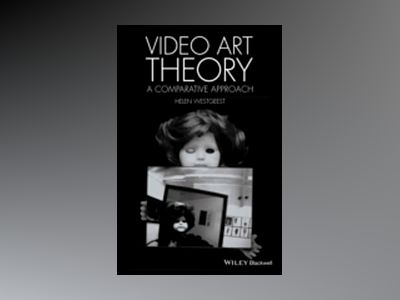 Video Art Theory: A Comparative Approach av Helen Westgeest