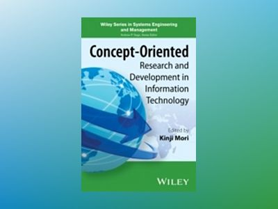 Concept-Oriented Research and Development in Information Technology av Kenji Mori