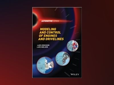 Modeling and Control of Engines and Drivelines av Lars Eriksson