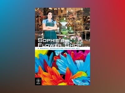 Sophie s Flower Shop: A Manual Accounting Practice Set av Corinne Cortese