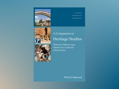 A Companion to Heritage Studies av William Logan