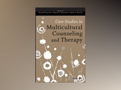 Case Studies in Multicultural Counseling and Therapy av Derald Wing Sue