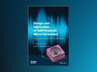 Design and Fabrication of Self-Powered Micro-Harvesters: Rotating and Vibra av C. T. Pan
