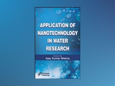 Applications of Nanotechnology in Water Research av Ajay Kumar Mishra