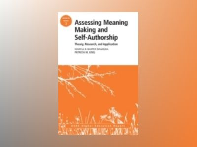Assessing Meaning Making and Self-Authorship: Theory, Research, and Applica av AEHE
