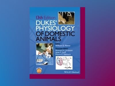 Dukes' Physiology of Domestic Animals, Thirteenth Edition av William O. Reece