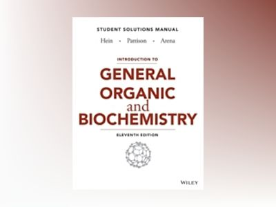 Introduction to General, Organic, and Biochemistry Student Solutions Manual av Morris Hein