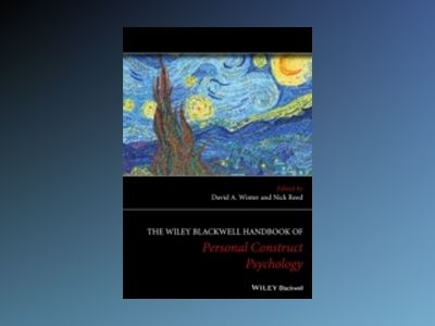 The Wiley Handbook of Personal Construct Psychology av David A. Winter